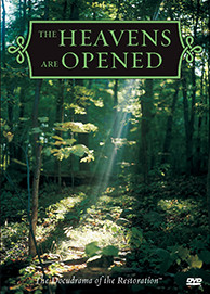 The Heavens Opened - Docudrama of the Restoration