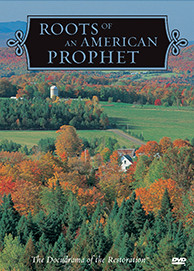Roots of an American Prophet - Docudrama of the Restoration