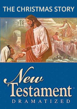 The Dramatized New Testament - The Christmas Story