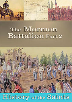History of the Saints: The Mormon Battalion Part 2 - March to the Pacific | In this episode of History of the Saints we pick up the story of the Mormon Battalion and their march from Fort Leavenworth to the borders of California. The story of their march is one of incredible suffering and sacrifice; of noble efforts to save a brother.