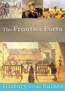 History of the Saints: The Frontier Forts