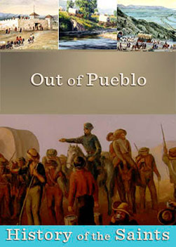 History of the Saints: Out of Pueblo