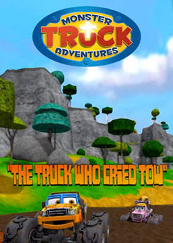 Monster Truck Adventures: The Truck Who Cried Tow