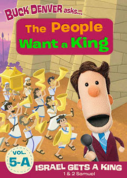 What's in the Bible - The People Want a King
