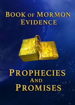 Book of Mormon Evidence: Prophecies & Promises