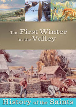 History of the Saints: The First Winter in the Valley