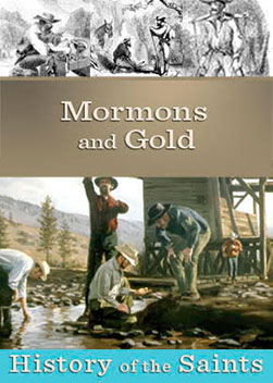 History of the Saints: Mormons and Gold