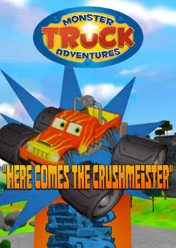 Monster Truck Adventures: Here Comes the Crushmeister