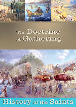 History of the Saints: The Doctrine of Gathering