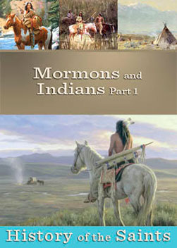 History of the Saints: Mormons and Indians Part 1