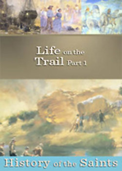 History of the Saints: Life on the Trail 1
