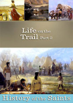 History of the Saints: Life on the Trail Part 2