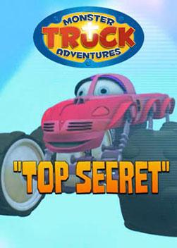 Monster Truck Adventures: Top Secret