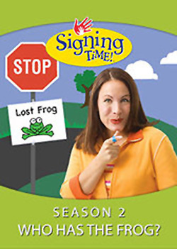 Signing Time: Who Has the Frog?