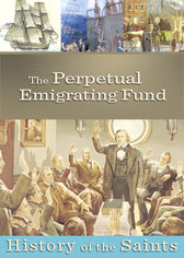 History of the Saints: The Perpetual Emigrating Fund