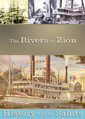 History of the Saints: The Rivers to Zion