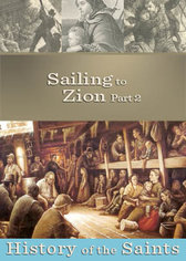 History of the Saints: Sailing to Zion Part 2