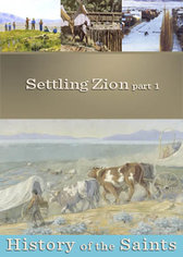 History of the Saints: Settling Zion Part 1