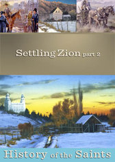 History of the Saints: Settling Zion Part 2
