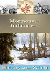 History of the Saints: Mormons and Indians Part 2