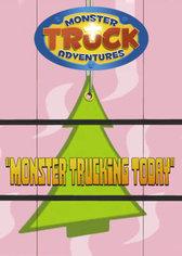 Monster Truck Adventures: Monster Trucking Today