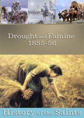 History of the Saints: Drought & Famine 1855-56