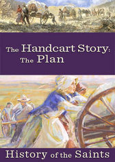 History of the Saints: The Handcart Story