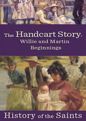 History of the Saints: The Handcart Story - Willie and Martin Beginnings