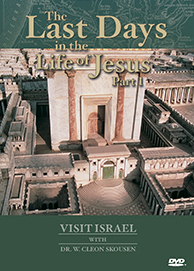 Visit Israel: The Last Days in the Life of Jesus, Part 1