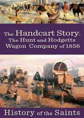 History of the Saints: The Handcart Story: The Hunt and Hodgetts Wagon Company