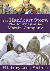 History of the Saints: The Handcart Story, The Journey of the Martin Handcart Company