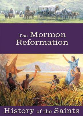 History of the Saints: The Mormon Reformation