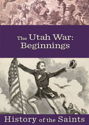 History of the Saints: The Utah War, Beginnings