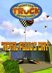 Monster Truck Adventures: April Fools Day