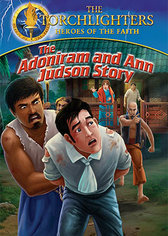 The Adoniram and Ann Judson Story