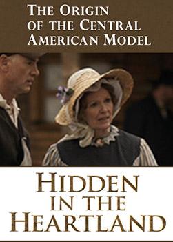 Origin of the Central American Model - Hidden in the Heartland