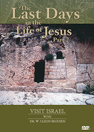 Visit Israel: The Last Days of the Life of Jesus, Part 2