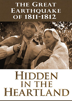 The Great Earthquake of 1811-1812 - Hidden in the Heartland