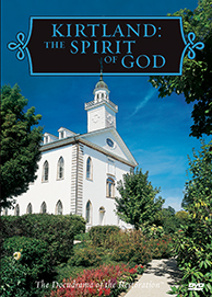 Docudrama of the Restoration: Kirtland - The Spirit of God