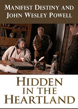 Manifest Destiny and John Wesley Powell - Hidden in the Heartland