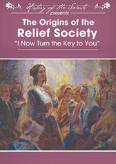 "History of the Saints: The Origins of the Relief Society ""I Now Turn the Key to You"""