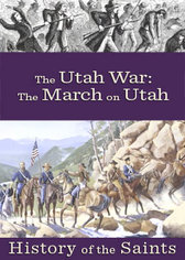 History of the Saints: The Utah War Part 3 - The March on Utah