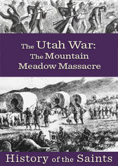 History of the Saints: The Utah War Part 3 - The Meadow Mountain Massacre