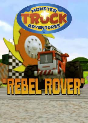 Monster Truck Adventures: Rebel Rover
