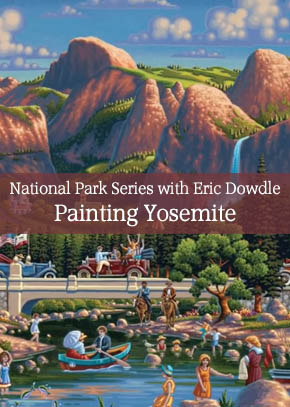 National Park Series with Eric Dowdle - Painting Yosemite