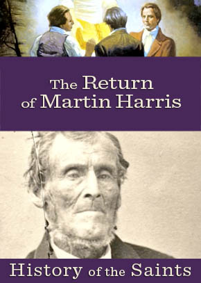 History of the Saints: The Return of Martin Harris
