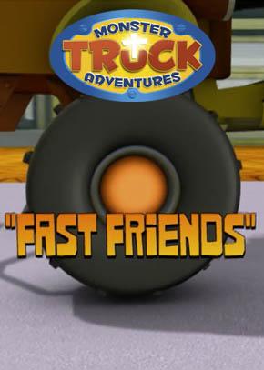 Monster Truck Adventures: Fast Friends