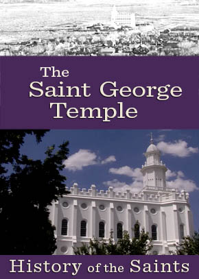 History of the Saints: The Saint George Temple