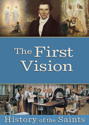 History of the Saints: The First Vision