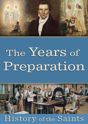 History of the Saints: The Years of Preparation